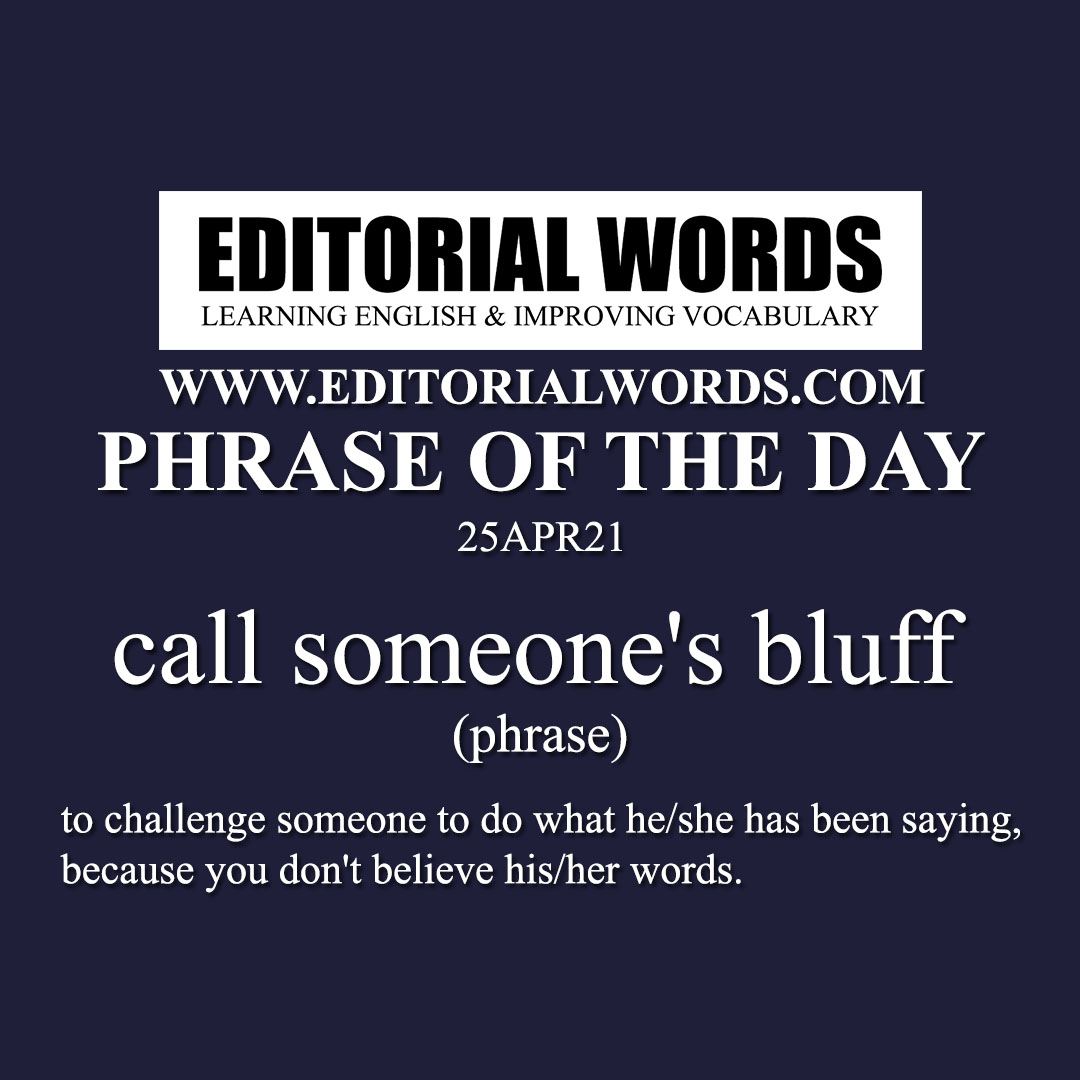 Phrase of the Day (call someone's bluff)-25APR21