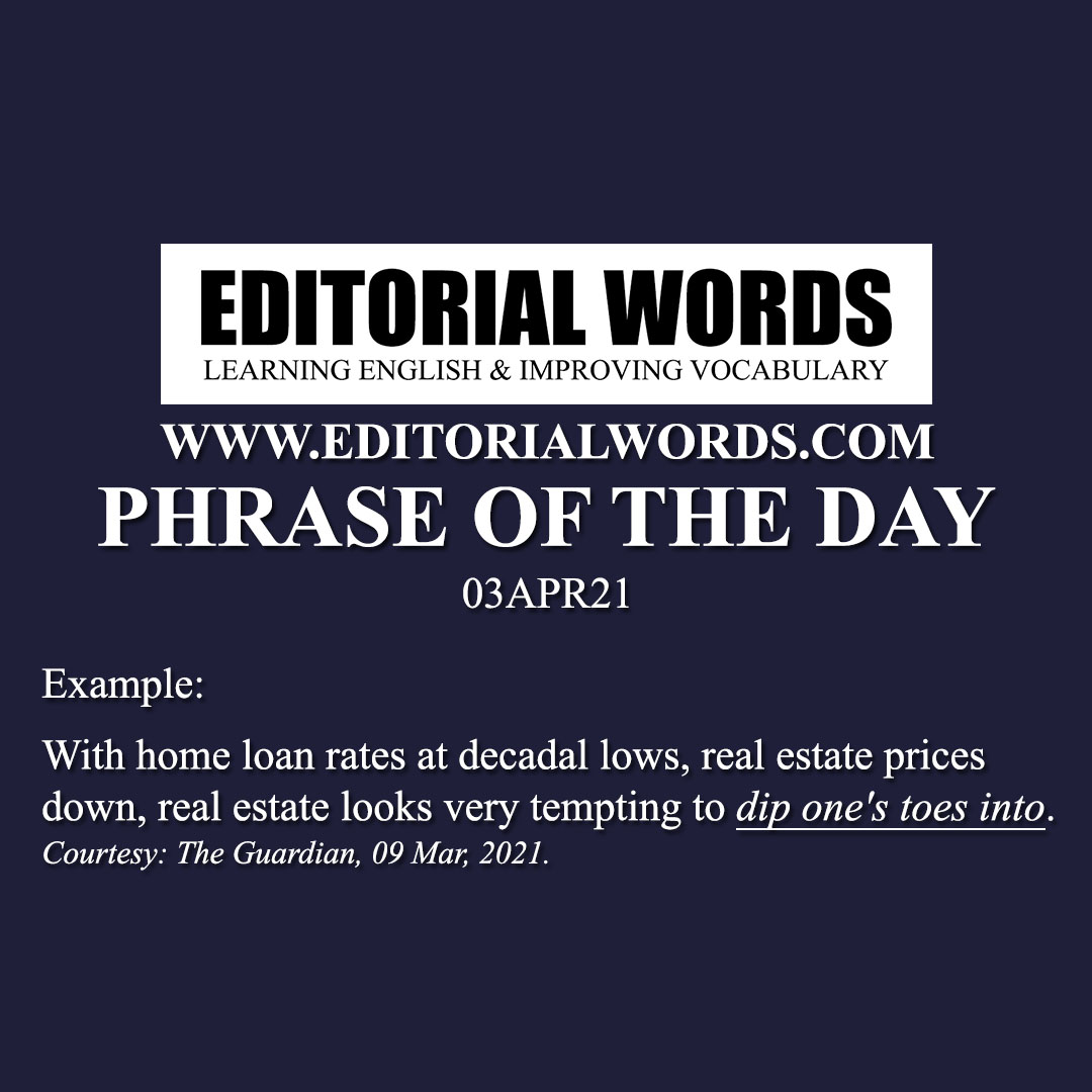 Phrase of the Day (dip one's toe into)-03APR21