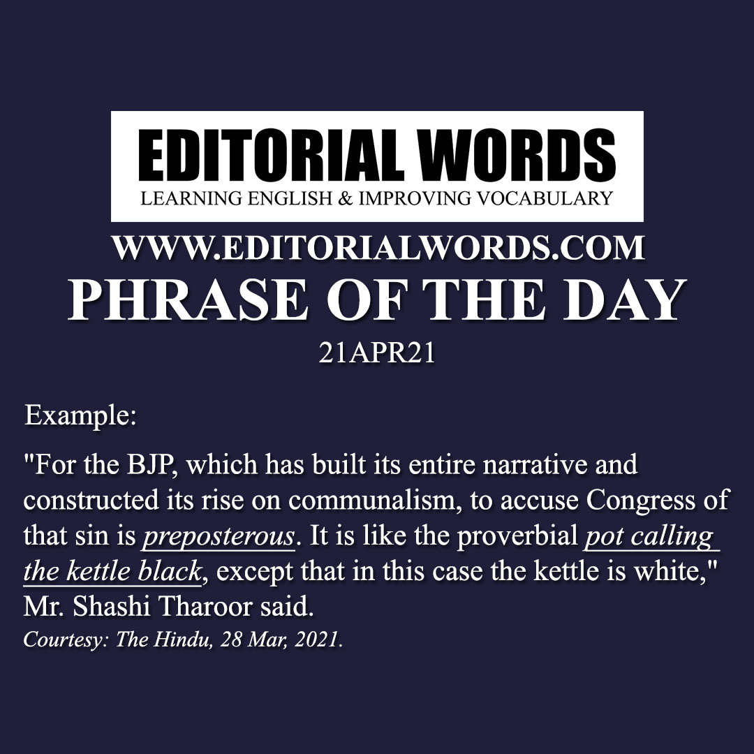 Phrase of the Day (the pot calling the kettle black)-21APR21