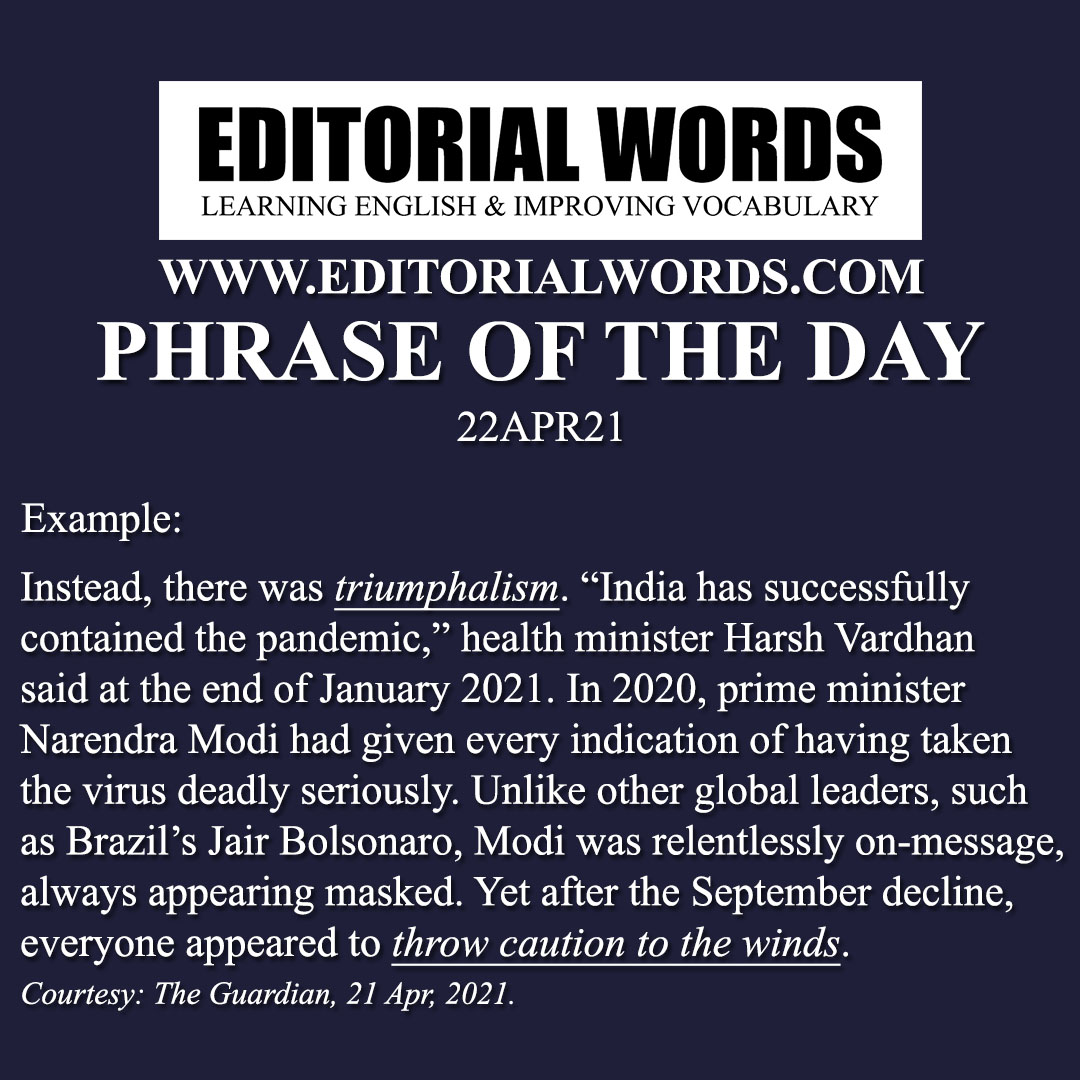 Phrase of the Day (throw caution to the wind)-22APR21