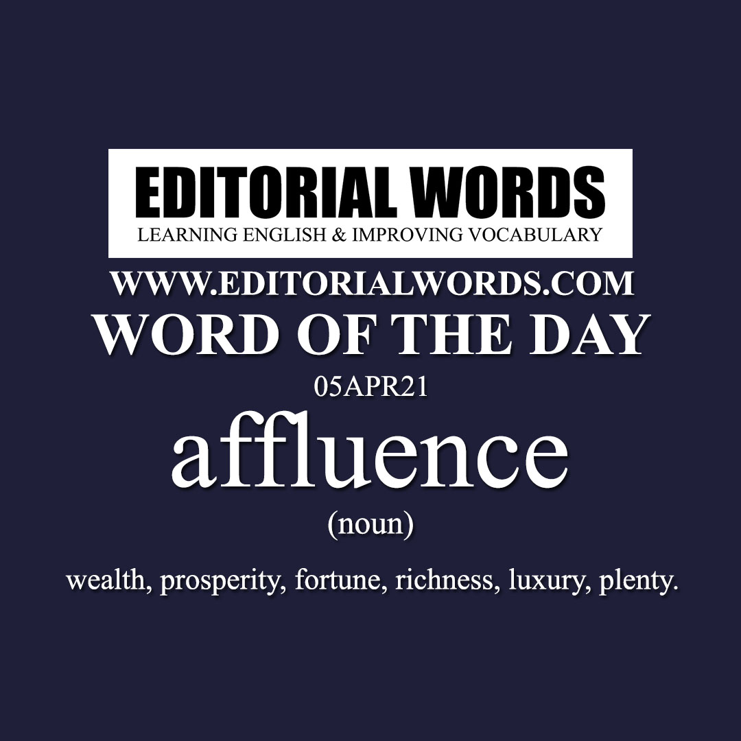 Word of the Day (affluence)-05APR21