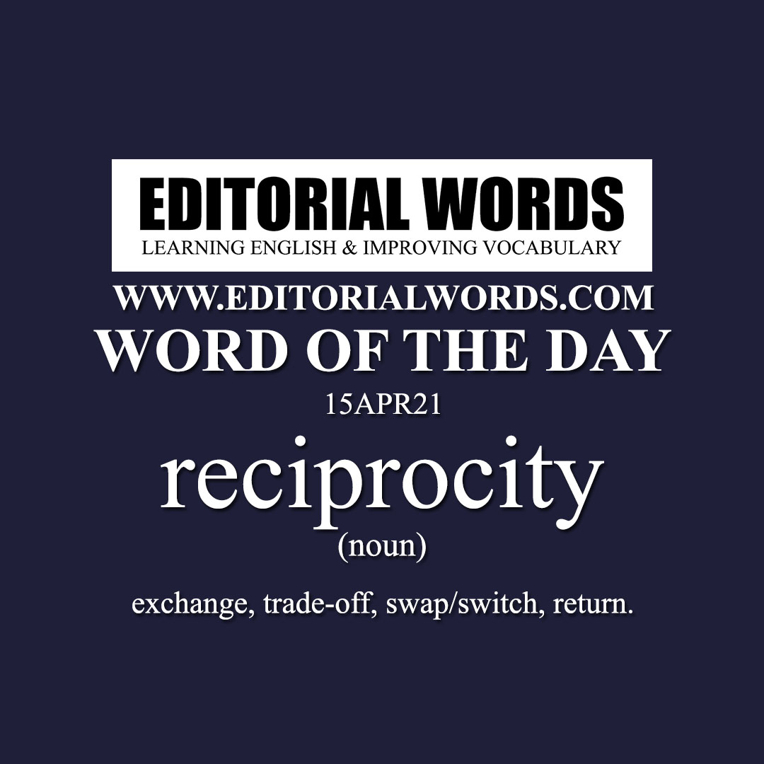 Word of the Day (reciprocity)-15APR21