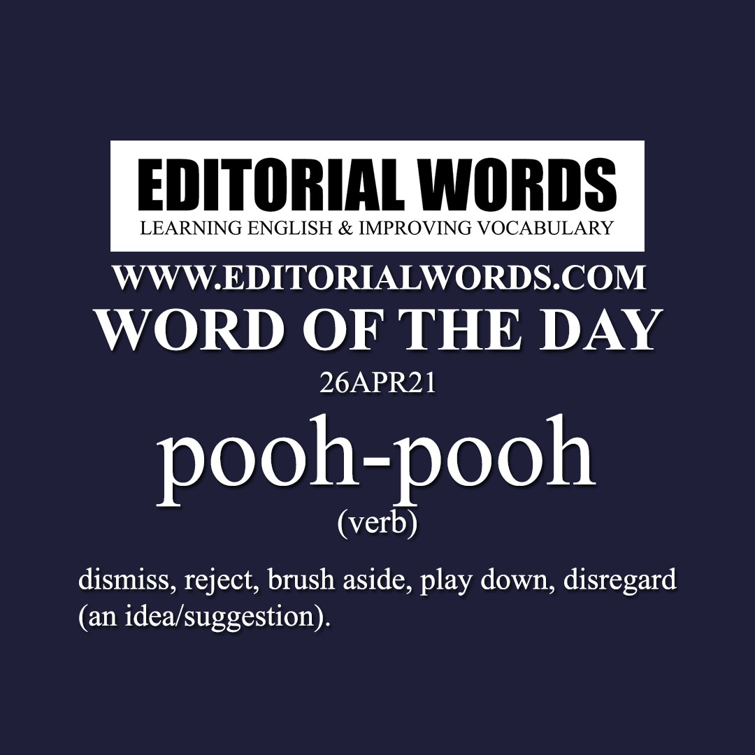 Word of the Day (pooh-pooh)-26APR21