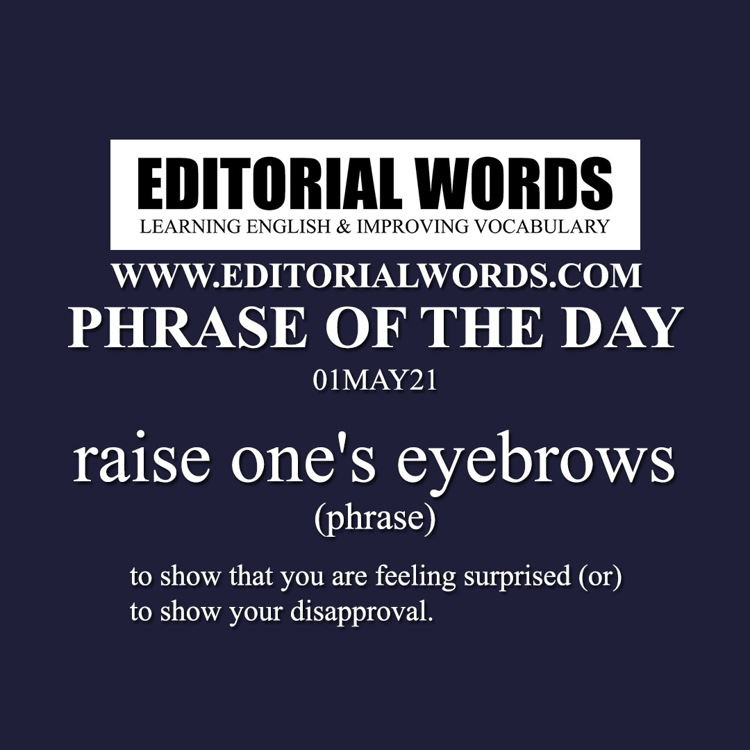 Phrase of the Day (raise one's eyebrows)-01MAY21