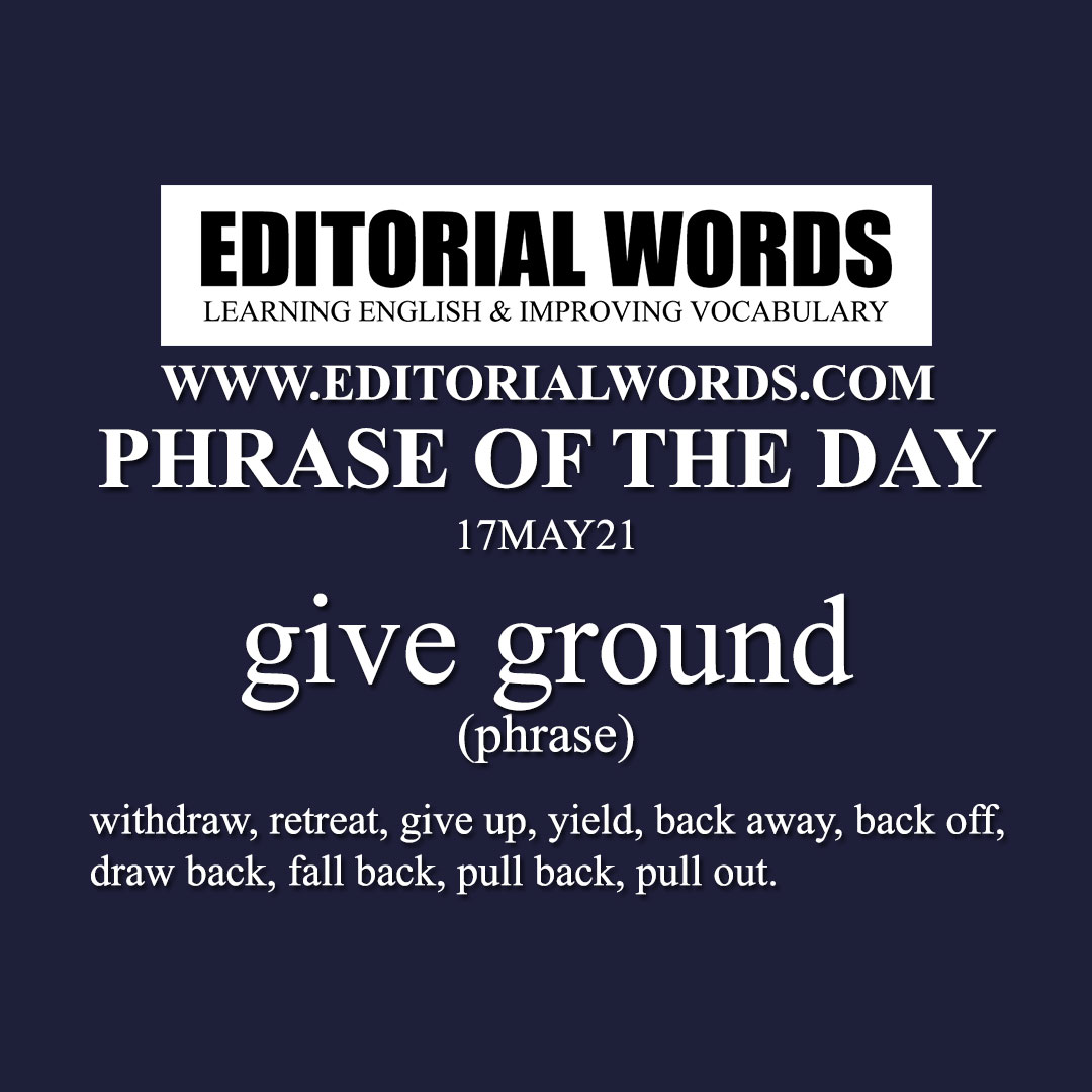Phrase of the Day (give ground)-17MAY21