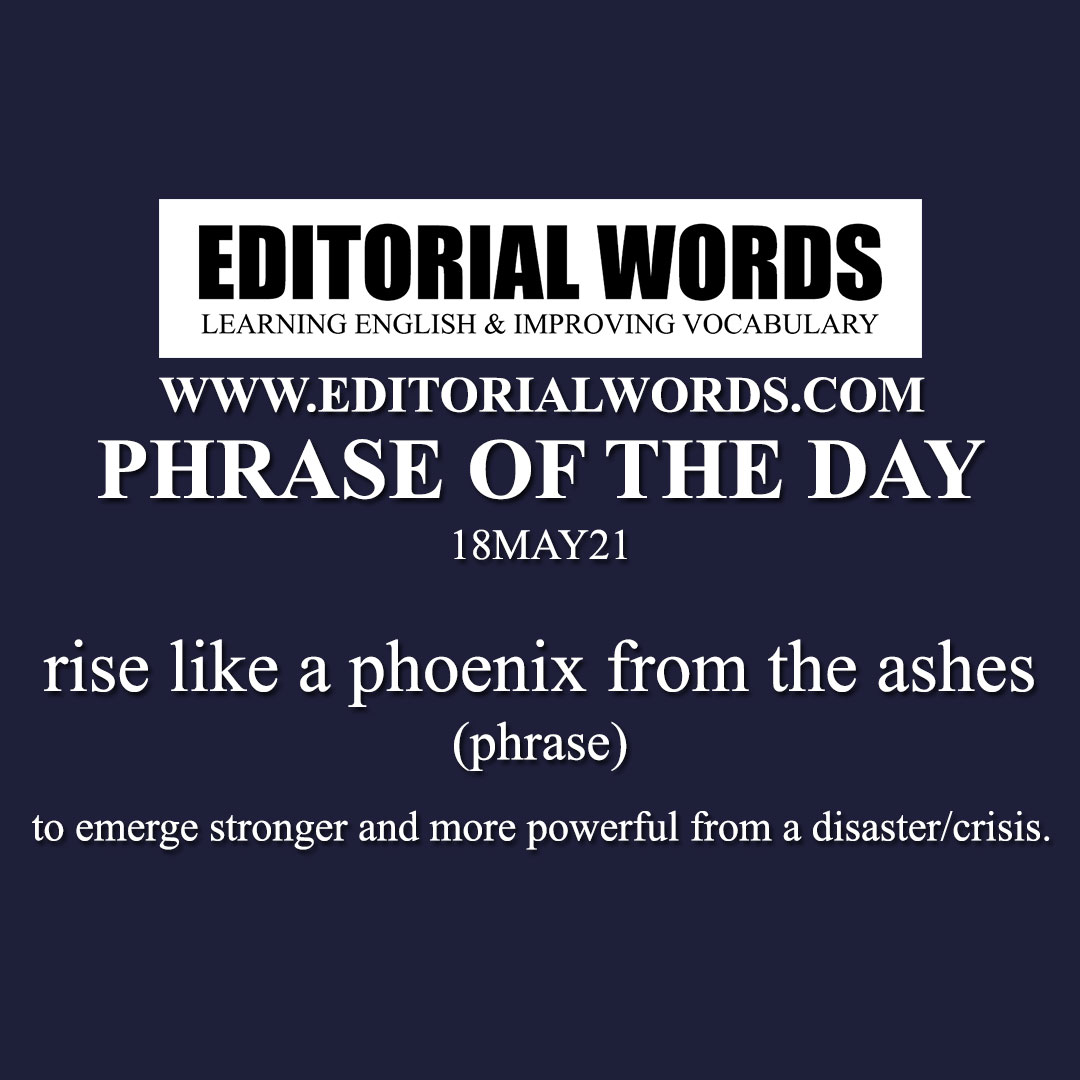 Phrase of the Day (rise like a phoenix from the ashes)-18MAY21