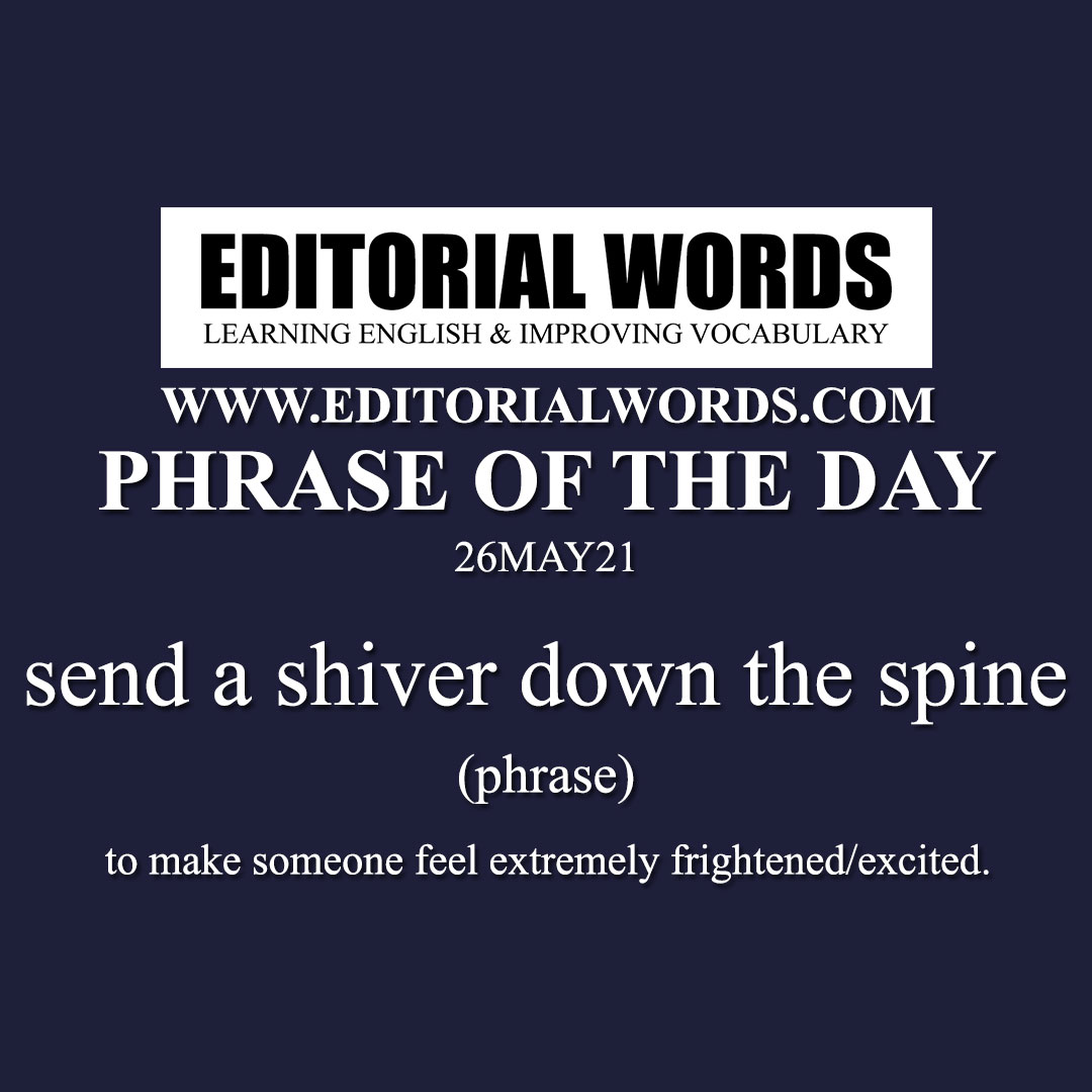 Phrase of the Day (send a shiver down the spine)-26MAY21