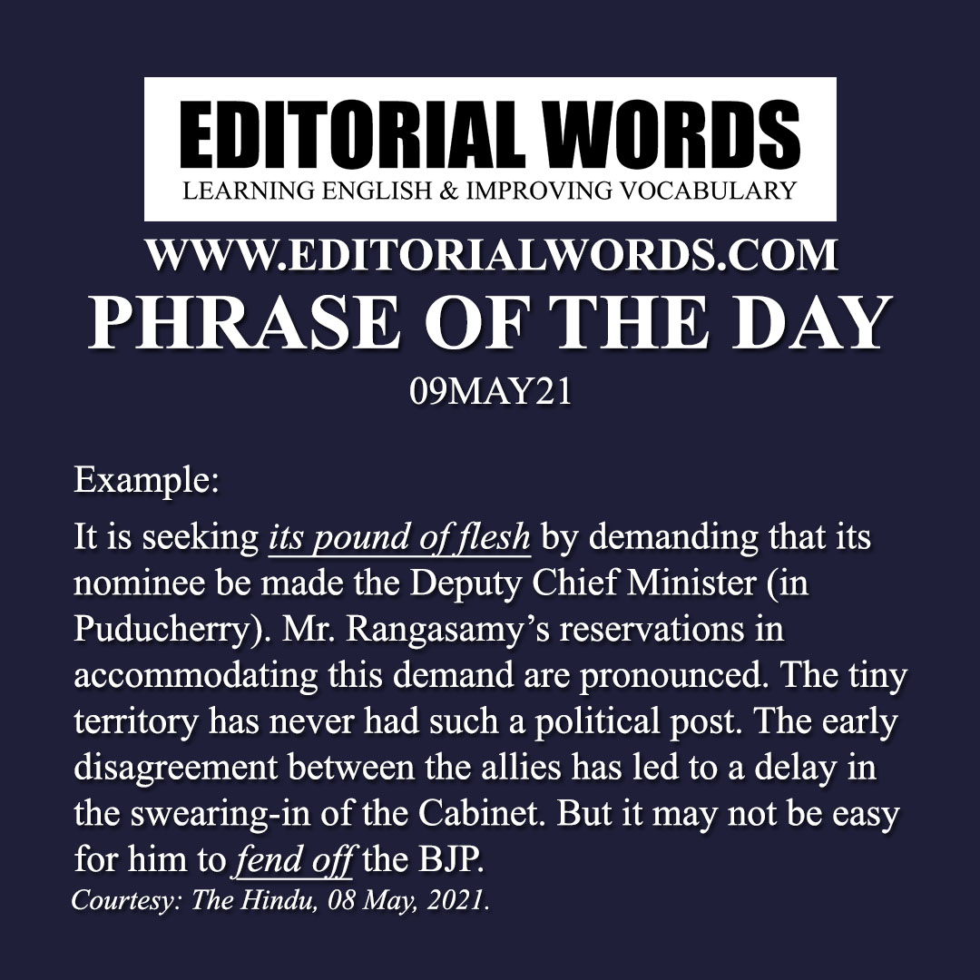 Phrase of the Day (one's pound of flesh)-09MAY21