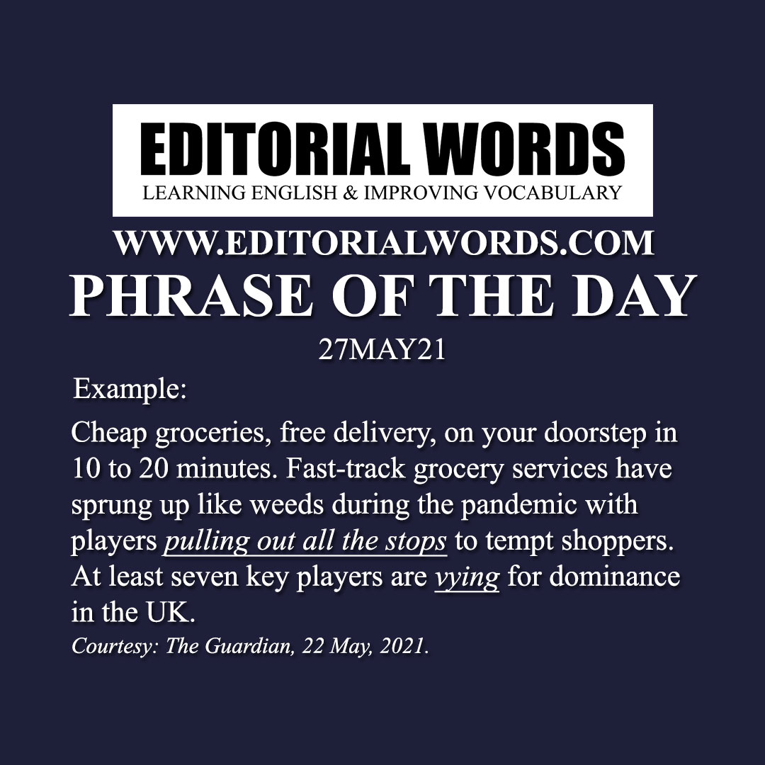 Phrase of the Day (pull out all the stops)-27MAY21