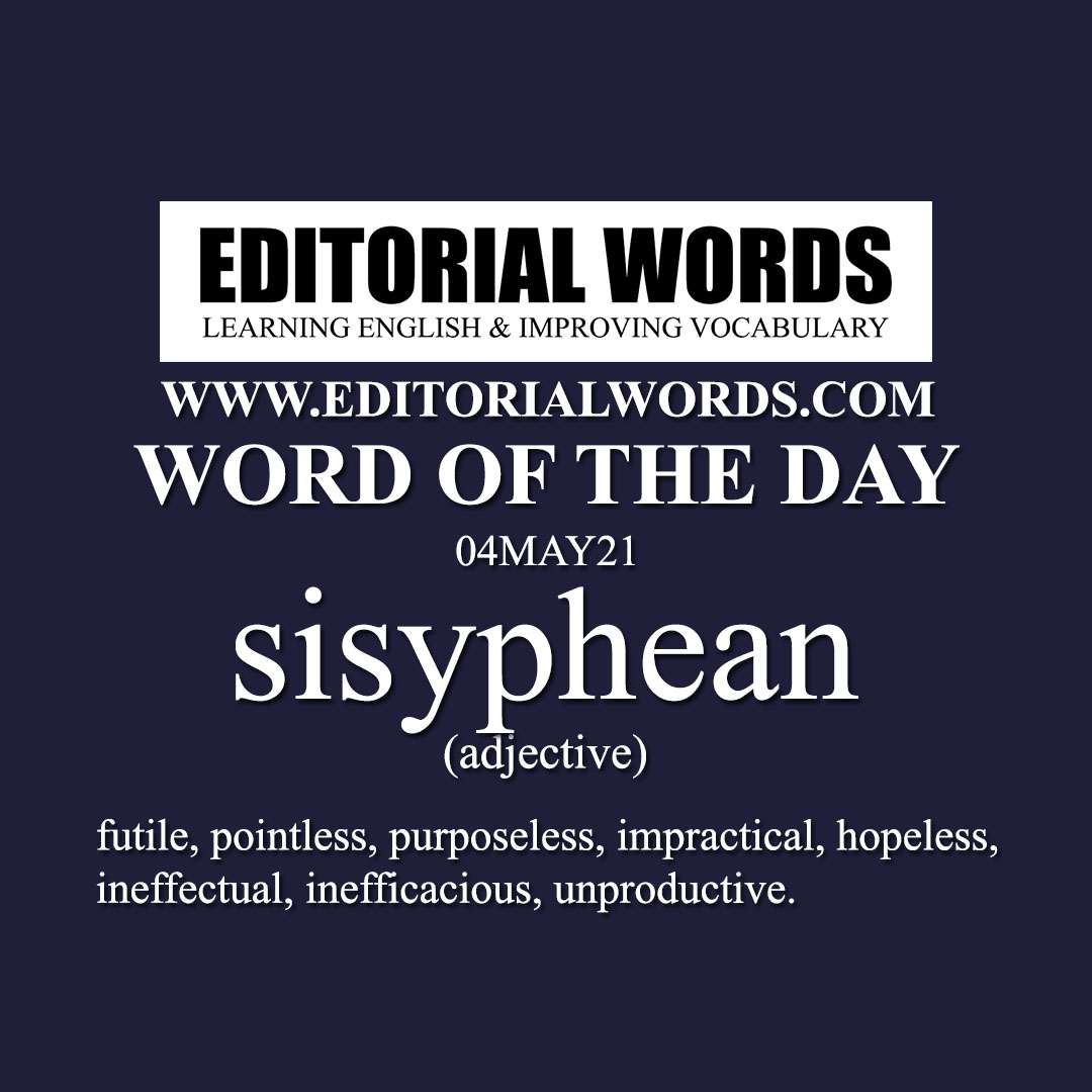Word of the Day (Sisyphean)-04MAY21