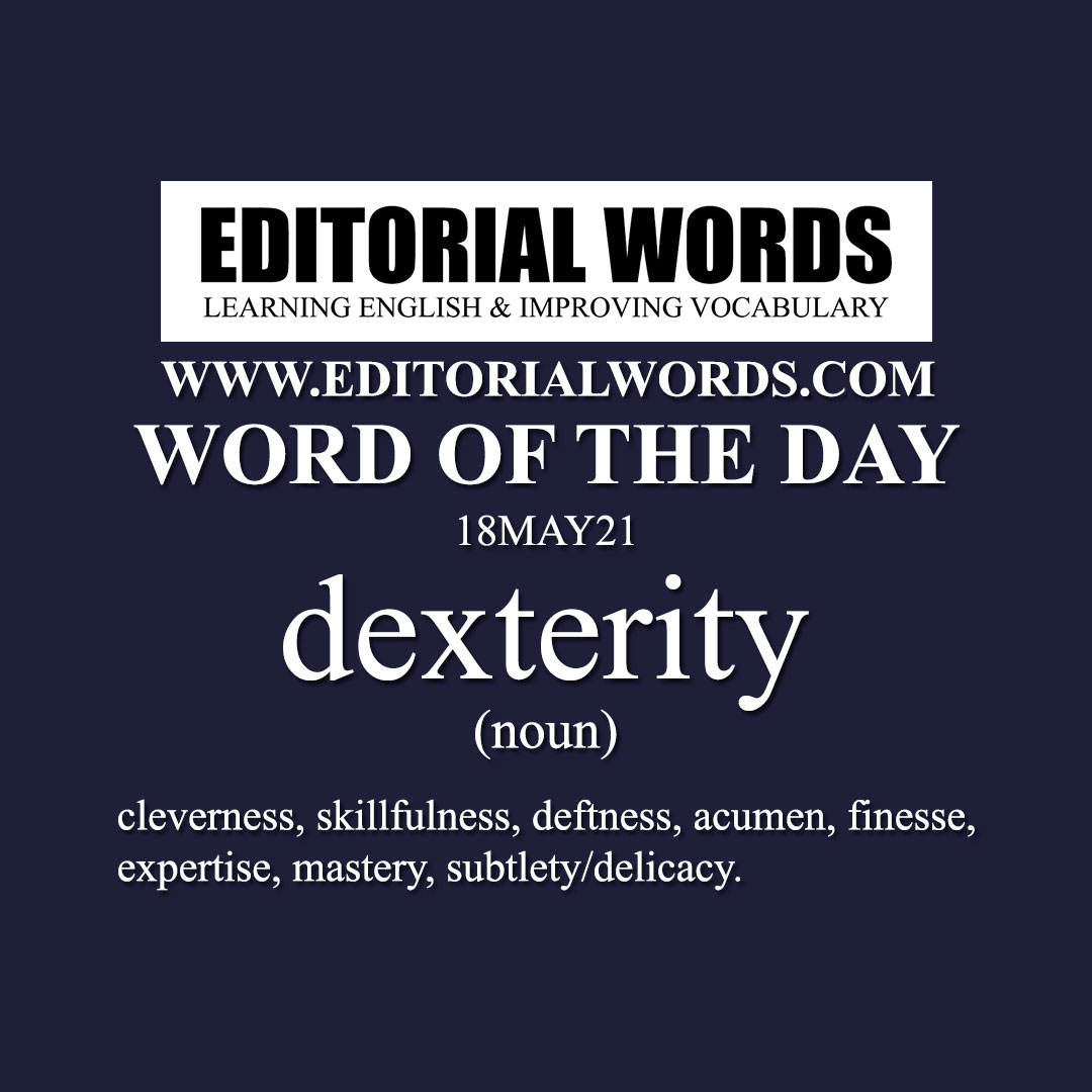 Word of the Day (dexterity)-18MAY21