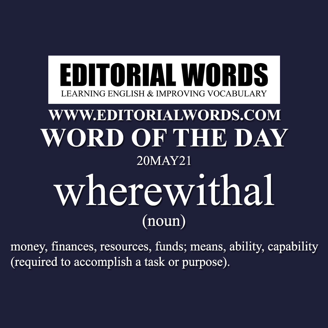 Word of the Day (wherewithal)-20MAY21