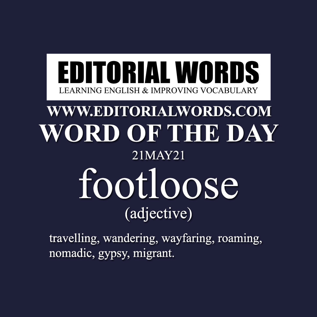 Word of the Day (footloose)-21MAY21