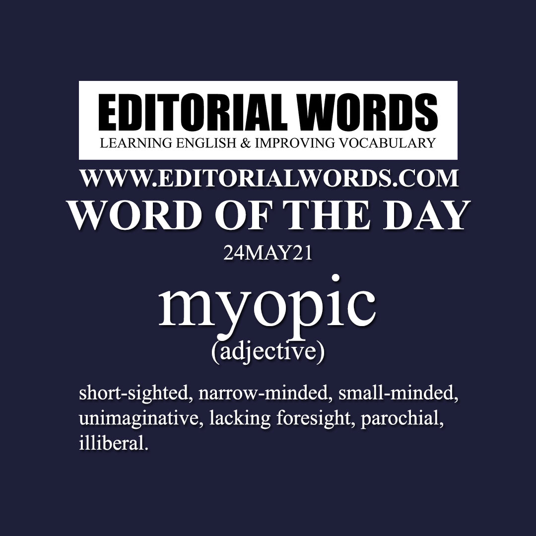 Word of the Day (myopic)-24MAY21