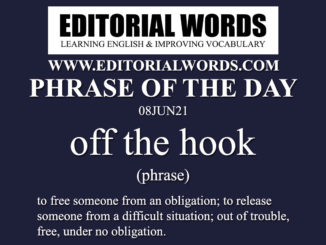 Phrase of the Day (off the hook)-08JUN21