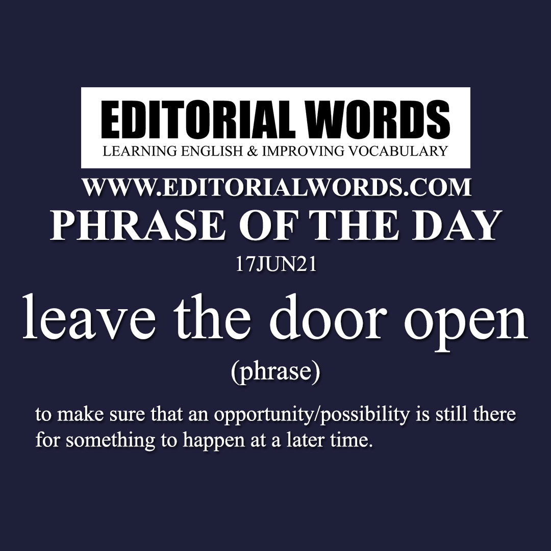 Phrase of the Day (leave the door open)-17JUN21