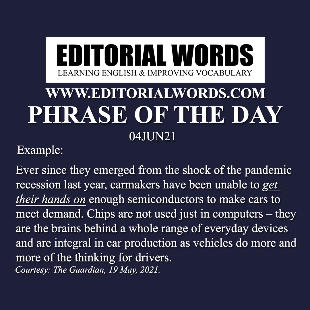 Phrase of the Day (get one's hands on)-04JUN21