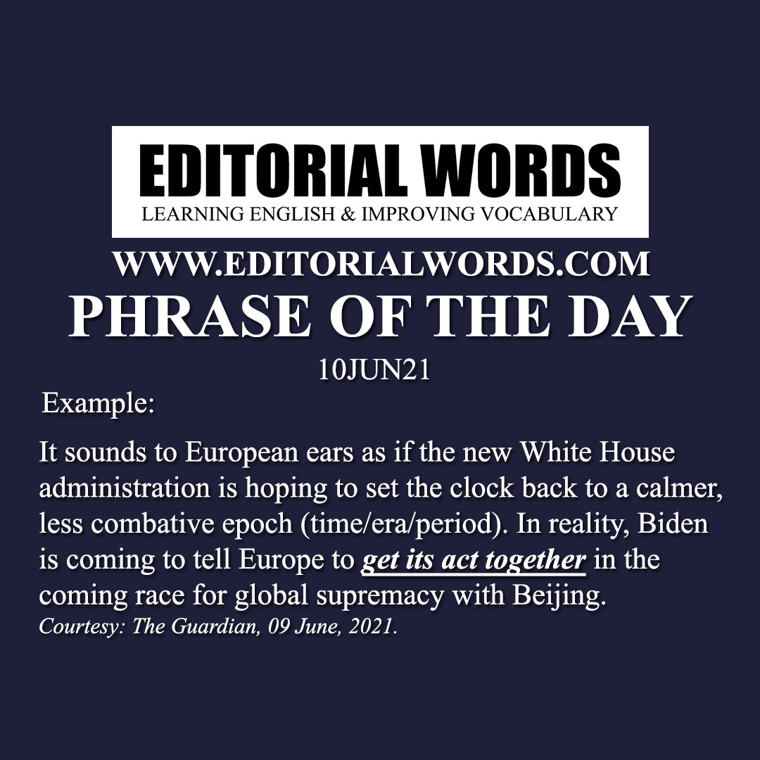 Phrase of the Day (get one's act together)-10JUN21