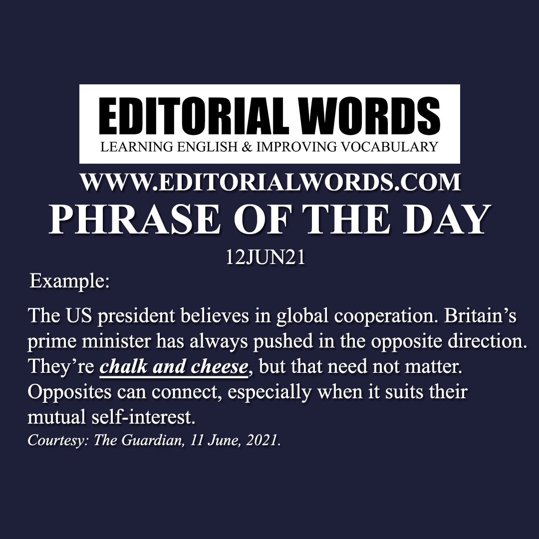 Phrase of the Day (chalk and cheese)-12JUN21