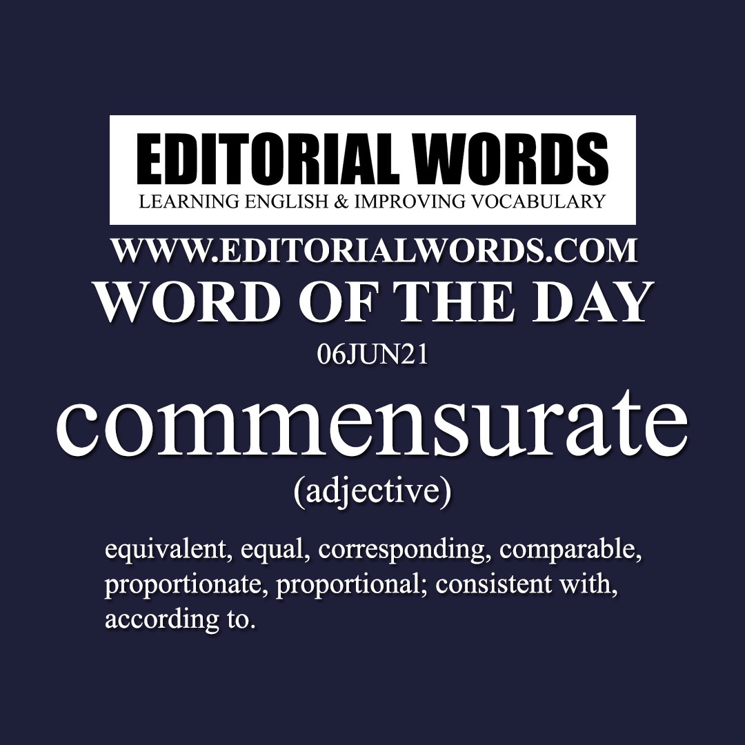 Word of the Day (commensurate)-06JUN21