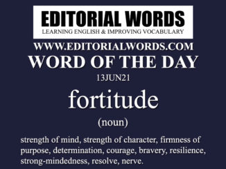 Word of the Day (fortitude)-13JUN21