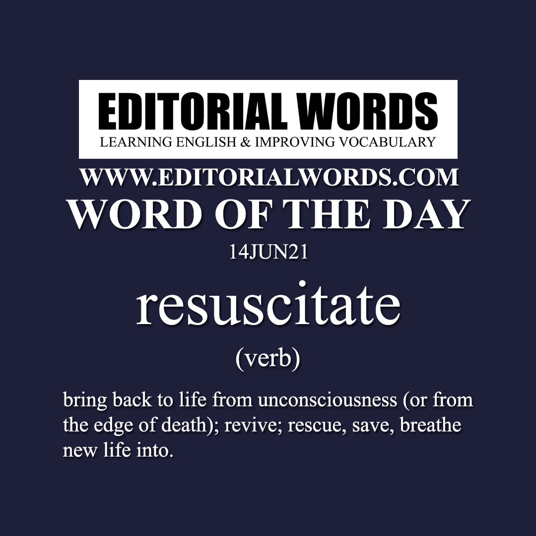 Word of the Day (resuscitate)-14JUN21