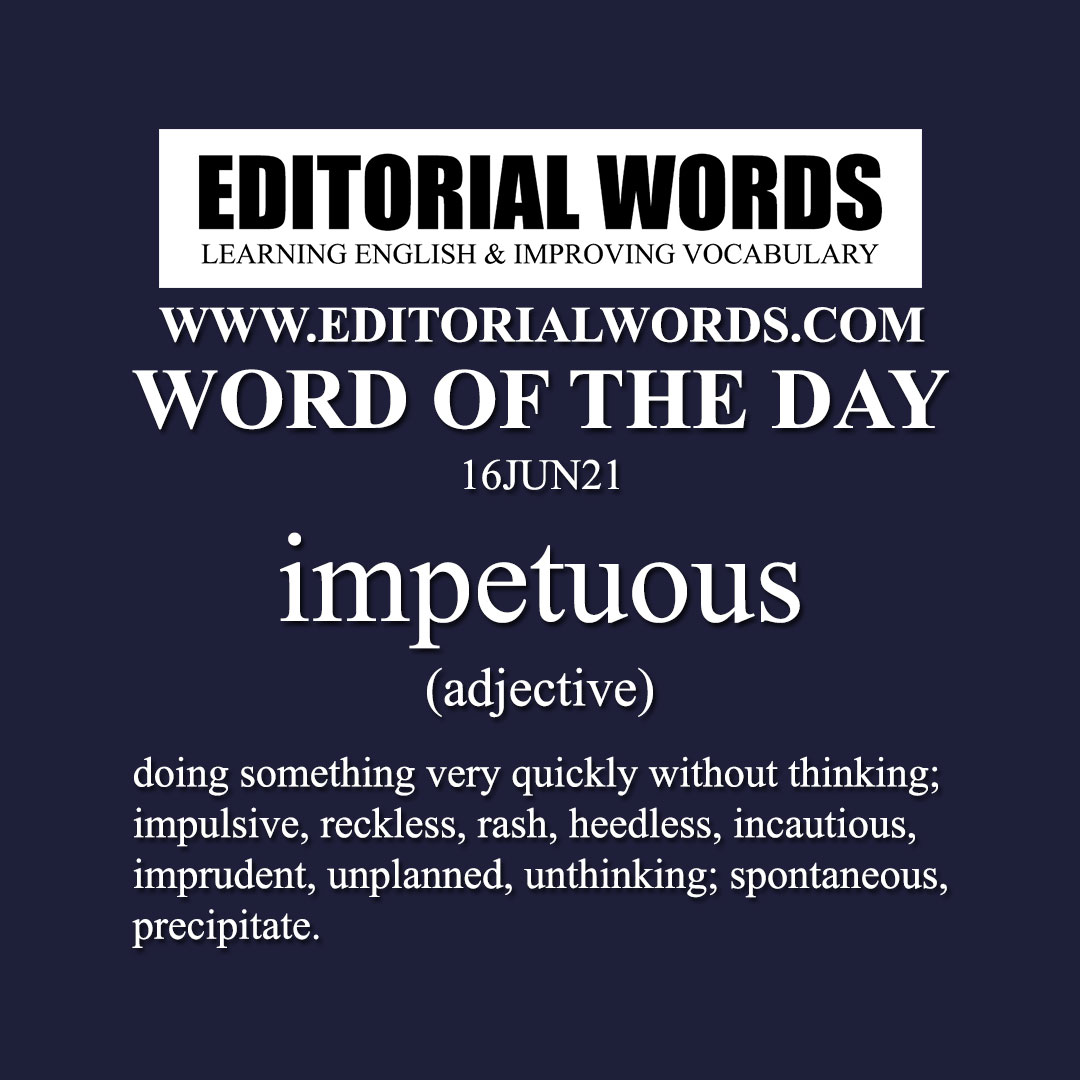 Word of the Day (impetuous)-16JUN21