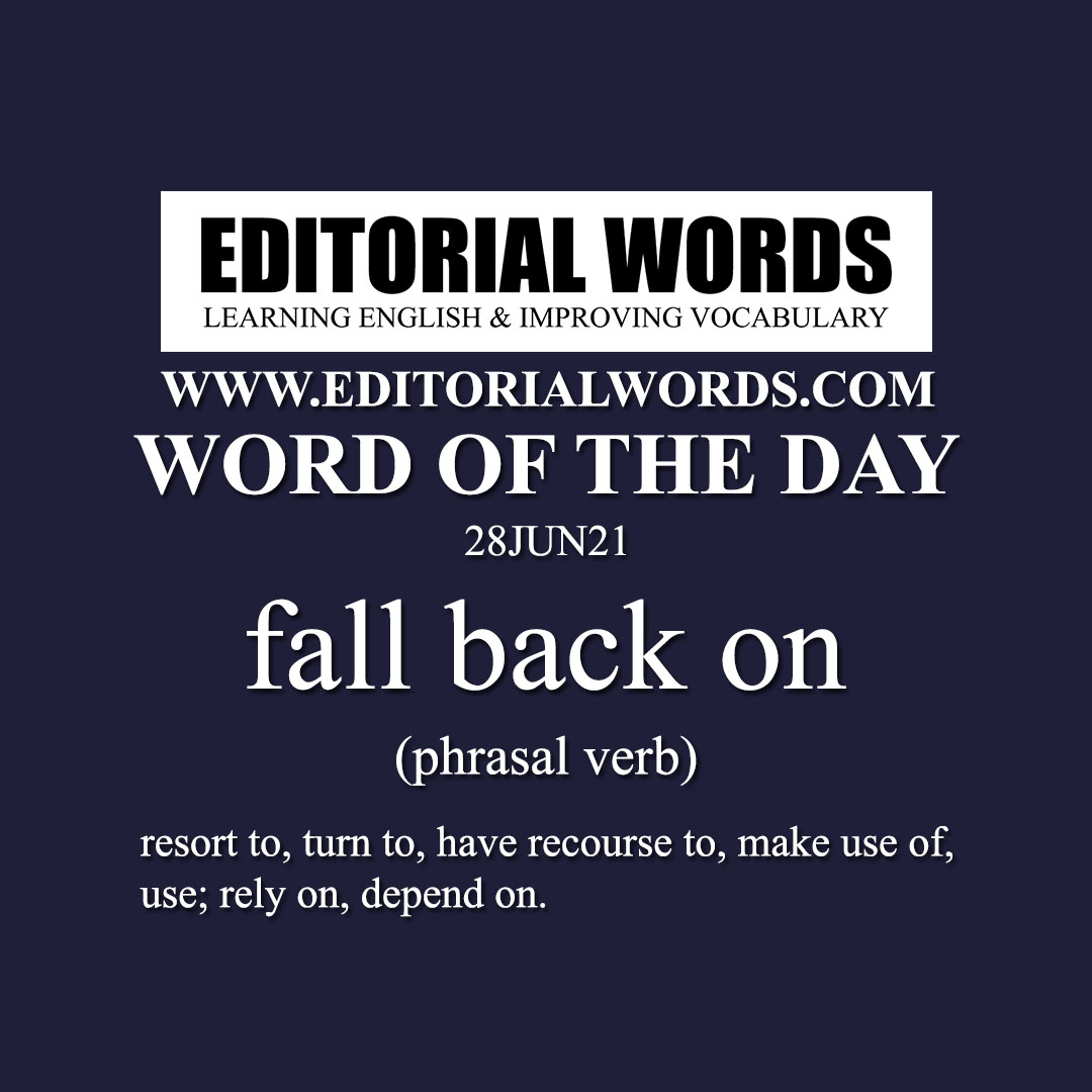 Word of the Day (fall back on)-28JUN21