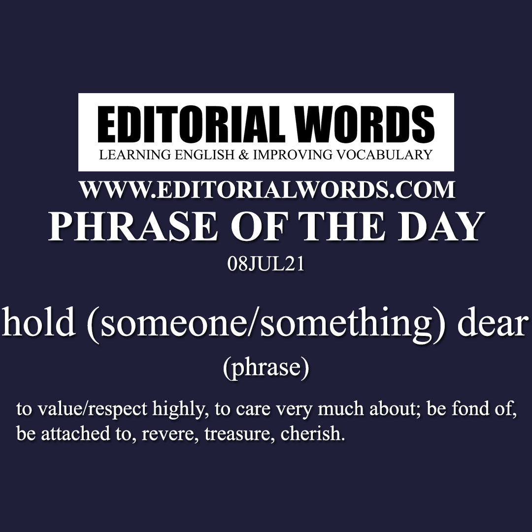 Phrase of the Day (hold (someone/something) dear)-08JUL21