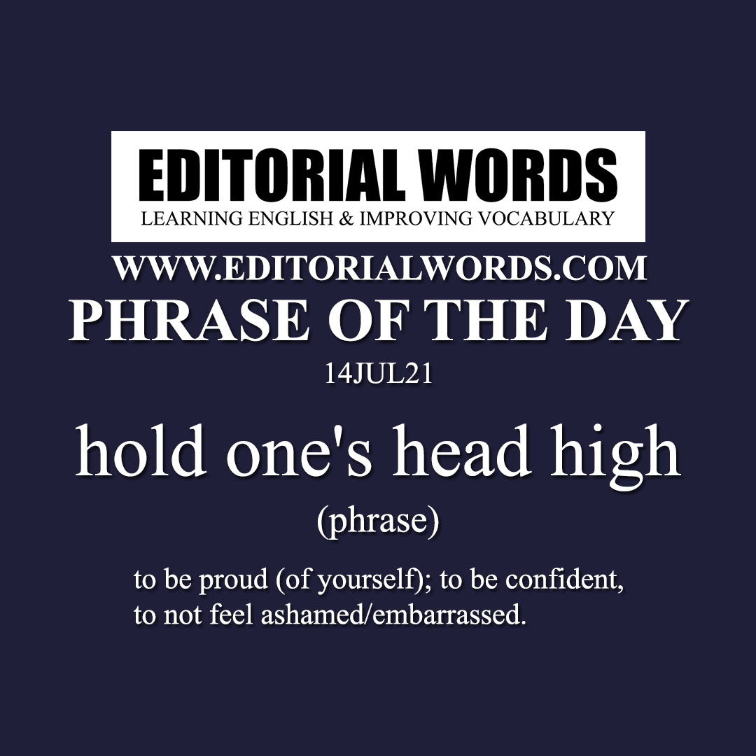 Phrase of the Day (hold one's head high)-14JUL21