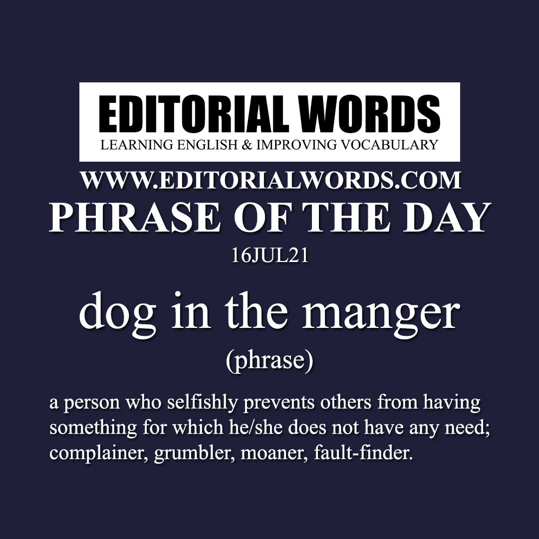 Phrase of the Day (dog in the manger)-16JUL21