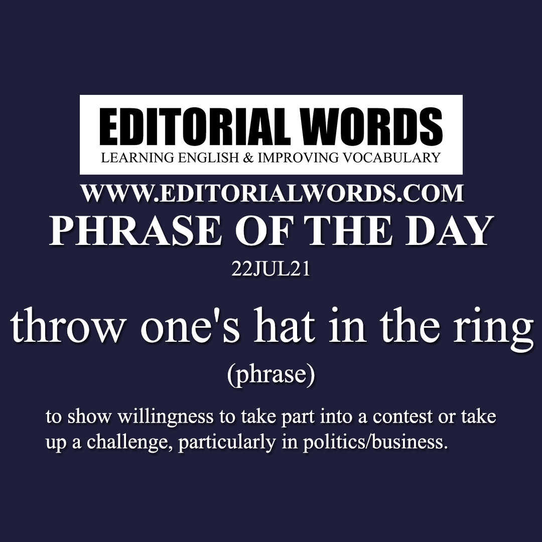 Phrase of the Day (throw one's hat in the ring)-22JUL21