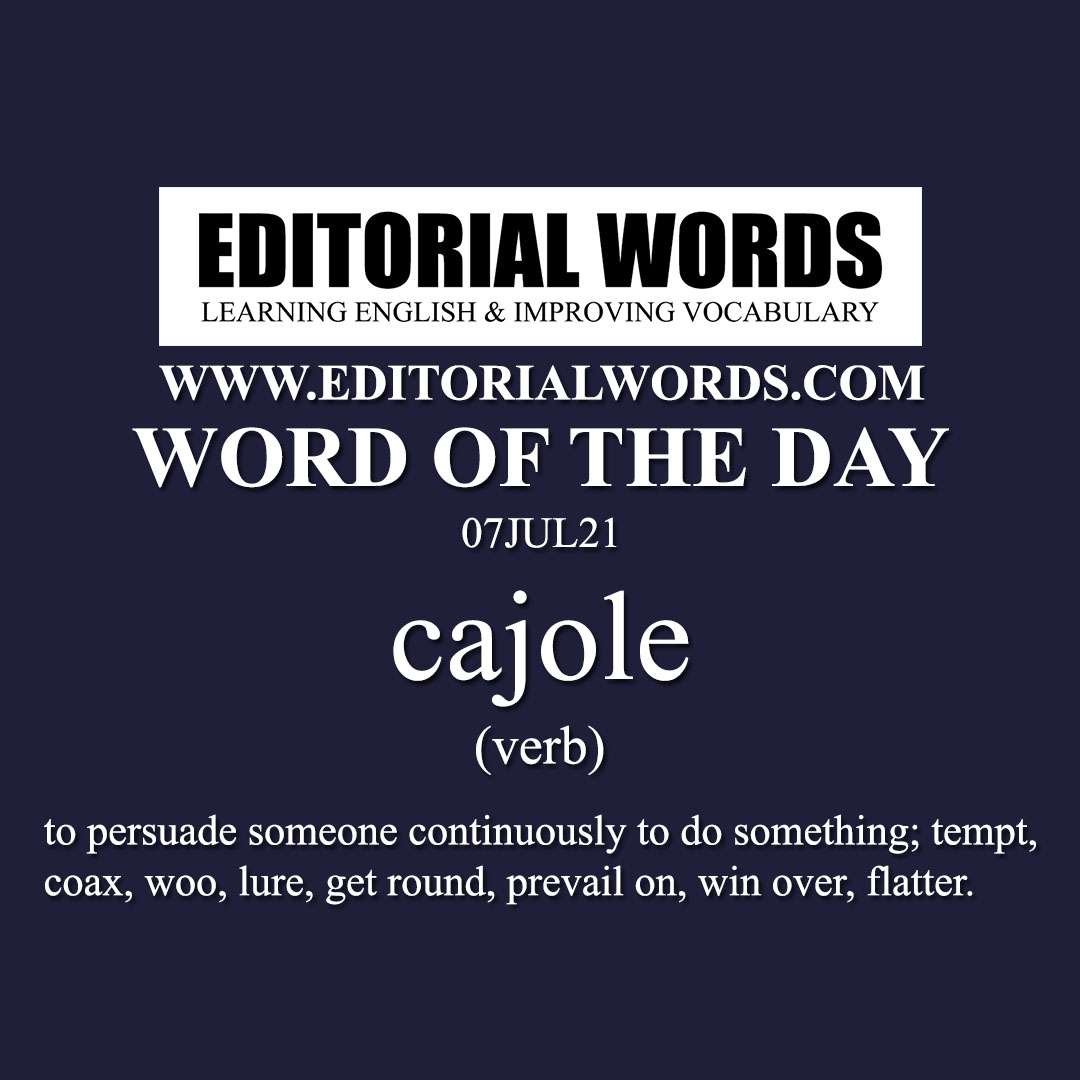 Word of the Day (cajole)-07JUL21