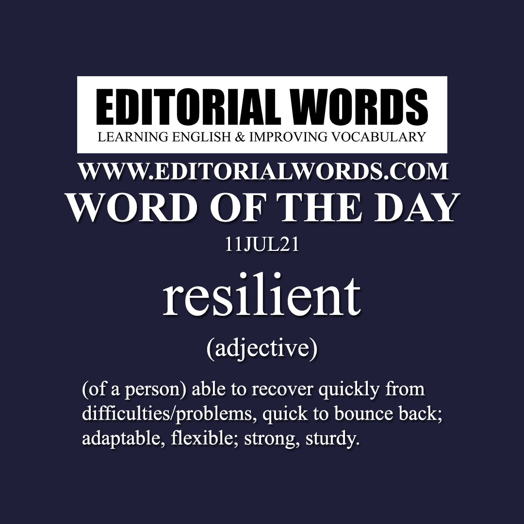 Word of the Day (resilient)-11JUL21