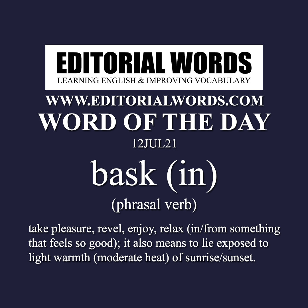 Word of the Day (bask in)-12JUL21