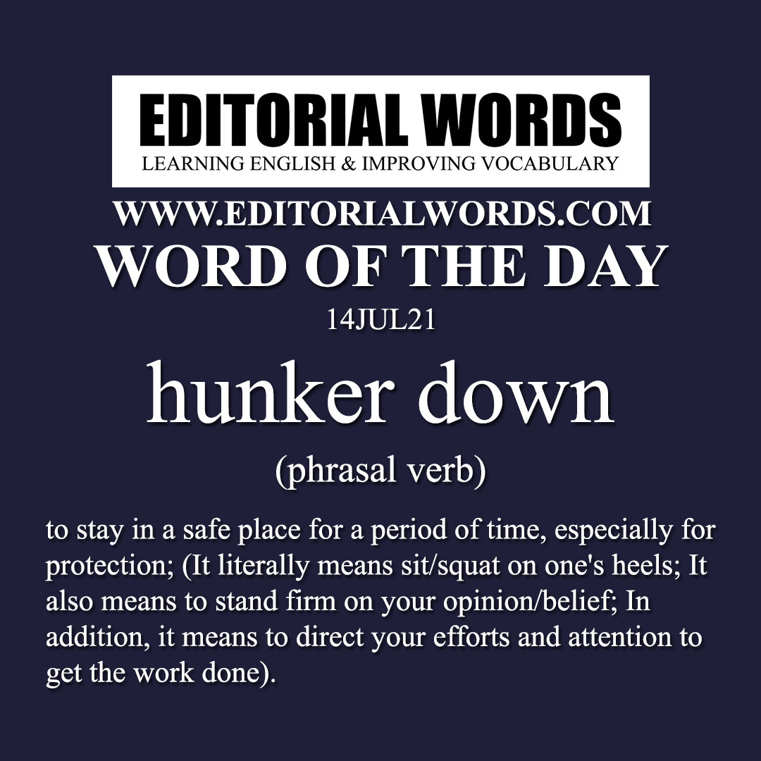 Word of the Day (hunker down)-14JUL21